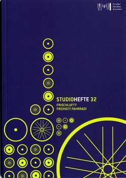 Frischluft? Freiheit! Fahrrad! von Gründhammer,  Hannes, Meighörner,  Wolfgang, Moser,  Maria, Neuner,  Meinhard, Pupp,  Thomas, Sporer-Heis,  Claudia, Stepanek,  Friedrich