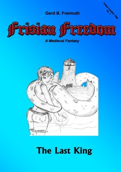 Frisian Freedom – Act I Revisited von Freimuth,  Gerd B.