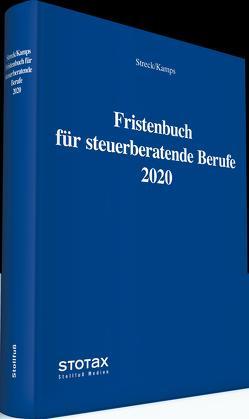 Fristenbuch für steuerberatende Berufe 2020 von Kamps,  Heinz-Willi, Streck,  Michael