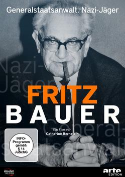 Fritz Bauer – Generalstaatsanwalt. Nazi-Jäger von Bernstein,  Catherine
