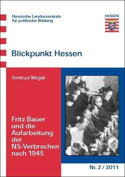 Fritz Bauer und die Aufarbeitung der NS-Verbrechen nach 1945 von Röming,  Angelika, Wojak,  Irmtrud