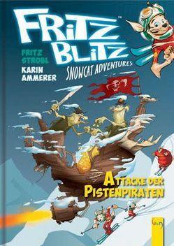 Fritz Blitz – Attacke der Pistenpiraten von Ammerer,  Karin, Mell,  Carsten, Strobl,  Fritz