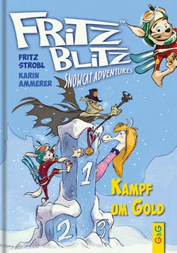 Fritz Blitz – Kampf um Gold von Ammerer,  Karin, Mell,  Carsten, Strobl,  Fritz