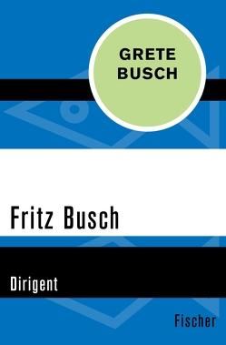 Fritz Busch von Busch,  Grete