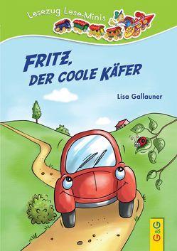 Fritz, der coole Käfer von Gallauner,  Lisa, Reichert,  Katharina