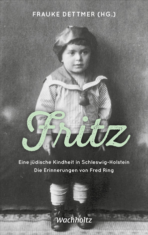 Fritz. Eine jüdische Kindheit in Schlewig-Holstein von Dettmer,  Frauke