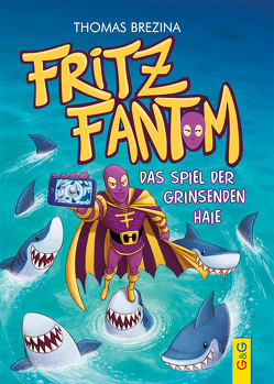 Fritz Fantom – Das Spiel der grinsenden Haie von Brezina,  Thomas, Tambuscio,  Pablo