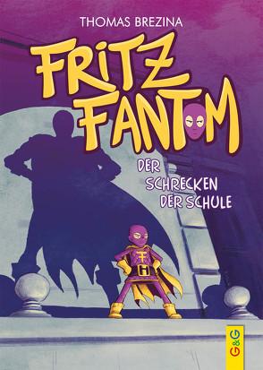 Fritz Fantom – Der Schrecken der Schule von Brezina,  Thomas, Tambuscio,  Pablo