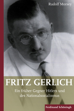 Fritz Gerlich (1883-1934) von Morsey,  Rudolf