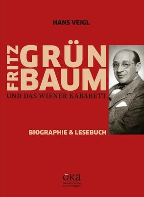 Fritz Grünbaum und das Wiener Kabarett von Veigl,  Hans