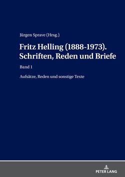 Fritz Helling (1888-1973). Schriften, Reden und Briefe von Sprave,  Jürgen