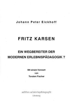 Fritz Karsen von Eickhoff,  Johann P, Fischer,  Torsten