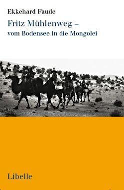 Fritz Mühlenweg – vom Bodensee in die Mongolei von Faude,  Ekkehard