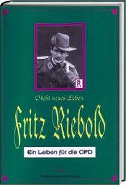Fritz Riebold – Giesst neues Leben von Hinkel,  Klaus, Jürgenliemk,  Holger, Kirchbach,  Hans P von, Riebold,  Fritz