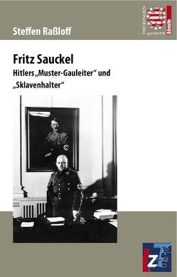 Fritz Sauckel von Raßloff,  Steffen