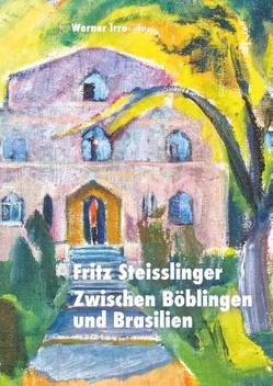 Fritz Steisslinger von Irro,  Werner