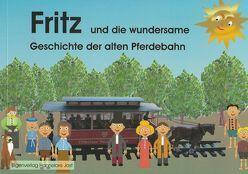 Fritz und die wundersame Geschichte der alten Pferdebahn von Jost,  Hannelore
