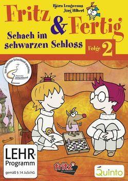 Fritz und Fertig Folge 2 – Schach im schwarzen Schloß von Hilbert,  Jörg, Lengwenus,  Björn