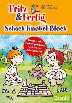 Fritz & Fertig – Schach-Knobel-Block von Hilbert,  Jörg, Lengwenus,  Björn