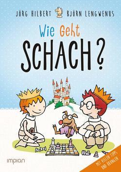 Fritz und Fertig: Wie geht Schach? von Hilbert,  Jörg, Lengwenus,  Björn