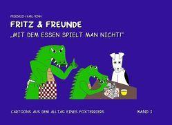 Fritz und Freunde: Mit dem Essen spielt man nicht von Rinn,  Friedrich Karl