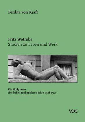 Fritz Wotruba. Studien zu Leben und Werk von Kraft,  Perdita von