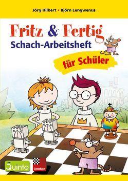 Fritz & Fertig Schach-Arbeitsheft für Schüler von Hilbert,  Jörg, Lengwenus,  Björn