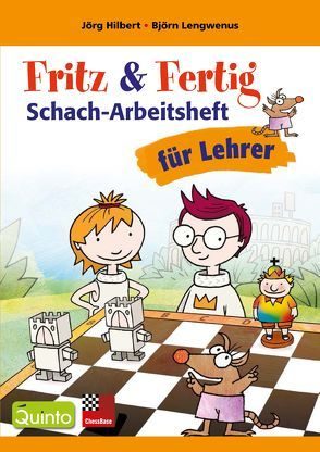 Fritz&Fertig Schach-Arbeitsheft für Lehrer von Hilbert,  Jörg, Lengwenus,  Björn
