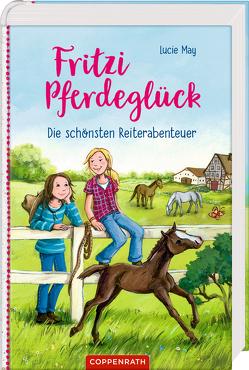Fritzi Pferdeglück (Sammelband) von Henze,  Dagmar, May,  Lucie