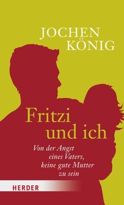 Fritzi und ich von König,  Jochen