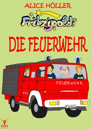 Fritzipold – Die Feuerwehr von Höller,  Alice