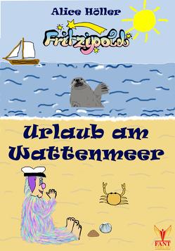 Fritzipold – Urlaub am Wattenmeer von Höller,  Alice