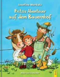Fritzis Abenteuer auf dem Bauernhof von Dürr,  Gisela, Merkatz,  Josefine
