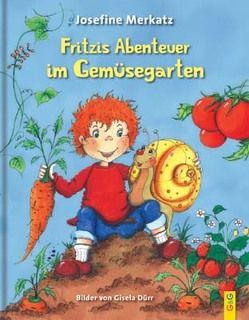 Fritzis Abenteuer im Gemüsegarten von Merkatz,  Josefine