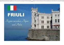 Friuli, Region zwischen Alpen und Adria (Wandkalender 2019 DIN A3 quer) von u.a.,  KPH