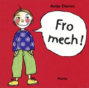 Fro Mech! von Damm,  Antje