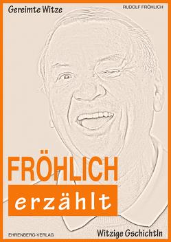 FRÖHLICH erzählt von Fröhlich,  Rudolf