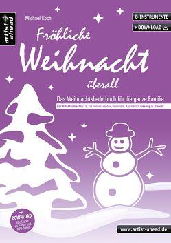 Fröhliche Weihnacht überall (B) von Koch,  Michael