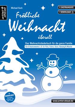 Fröhliche Weihnacht überall (C) von Koch,  Michael