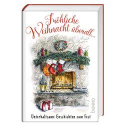 Fröhliche Weihnacht überall … von Backhaus,  Arno, Erhardt,  Heinz, Hacke,  Axel, Hüsch,  Hanns Dieter, Polt,  Gerhardt, Roth,  Eugen
