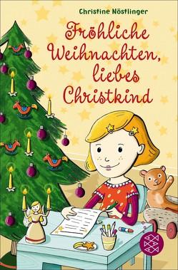 Fröhliche Weihnachten, liebes Christkind! von Bretschneider,  Christina, Nöstlinger ,  Christine