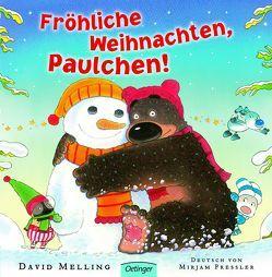 Fröhliche Weihnachten, Paulchen! von Melling,  David, Pressler,  Mirjam
