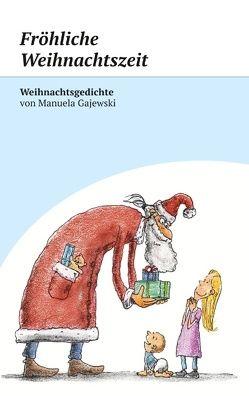 Fröhliche Weihnachtszeit von Gajewski,  Manuela