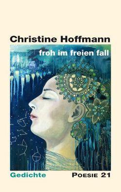 froh im freien fall von Hoffmann,  Christine, Leitner,  Anton G.