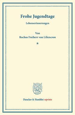 Frohe Jugendtage. von Liliencron,  Rochus Frhr. von