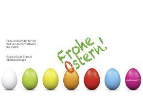 Frohe Ostern von Groot Bramel,  Regina, Hoppe,  Eberhard