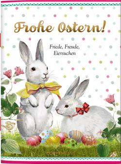 Frohe Ostern! von Behr,  Barbara