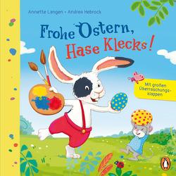 Frohe Ostern, Hase Klecks! von Hebrock,  Andrea, Langen,  Annette