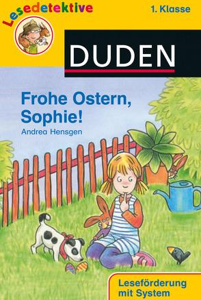 Frohe Ostern, Sophie! (1. Klasse) von Hensgen,  Andrea, Schmiedeskamp,  Katja