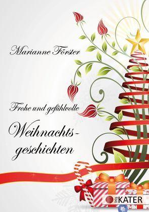 Frohe und gefühlvolle Weihnachtsgeschichten von Förster,  Marianne